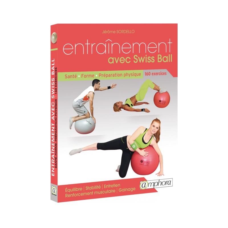 ENTRAINEMENT AVEC SWISS BALL Livres d'exercices AMPHORA Edition