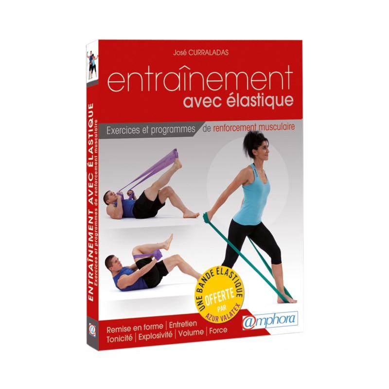 ENTRAINEMENT AVEC ELASTIQUE  Livres d'exercices AMPHORA Edition